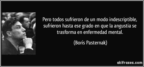 frase-pero-todos-sufrieron-de-un-modo-indescriptible-sufrieron-hasta-ese-grado-en-que-la-angustia-se-boris-pasternak-181141